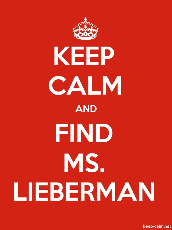 KEEP CALM AND FIND MS. LIEBERMAN - white/red - Default (600x800)