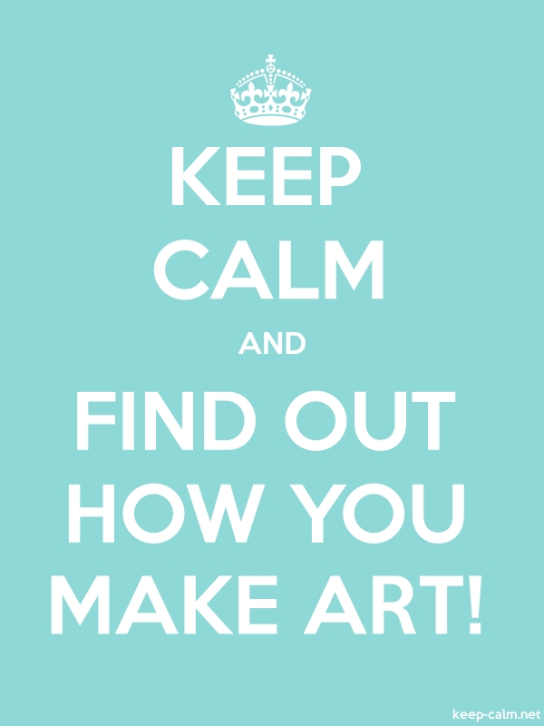 KEEP CALM AND FIND OUT HOW YOU MAKE ART! - white/lightblue - Default (600x800)