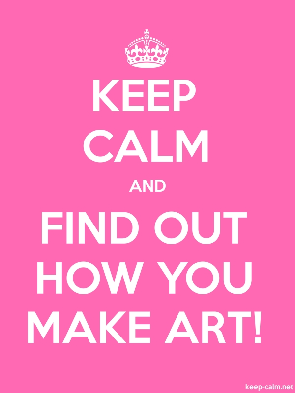 KEEP CALM AND FIND OUT HOW YOU MAKE ART! - white/pink - Default (600x800)