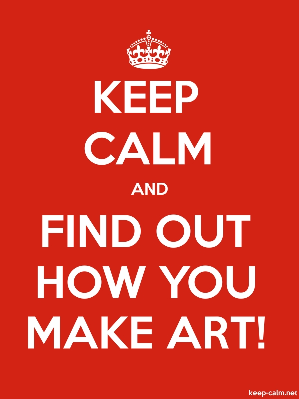 KEEP CALM AND FIND OUT HOW YOU MAKE ART! - white/red - Default (600x800)