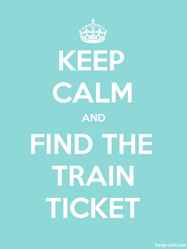KEEP CALM AND FIND THE TRAIN TICKET - white/lightblue - Default (600x800)