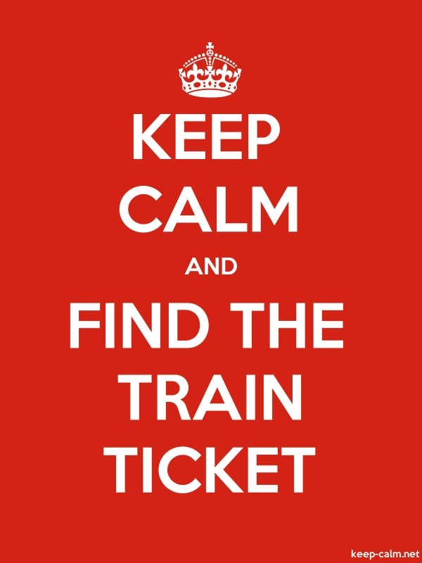 KEEP CALM AND FIND THE TRAIN TICKET - white/red - Default (600x800)