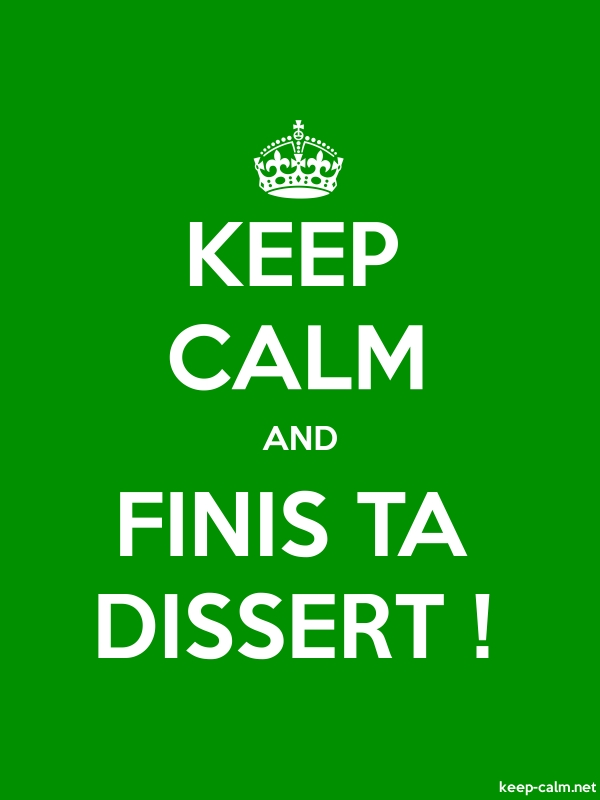 KEEP CALM AND FINIS TA DISSERT ! - white/green - Default (600x800)