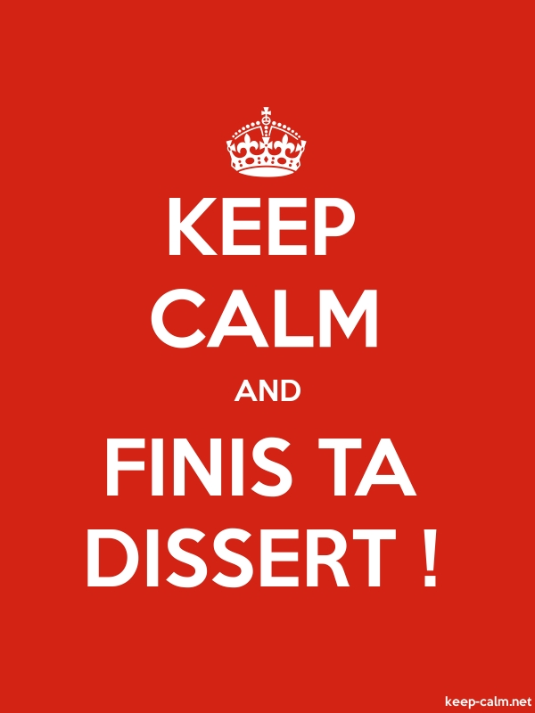 KEEP CALM AND FINIS TA DISSERT ! - white/red - Default (600x800)