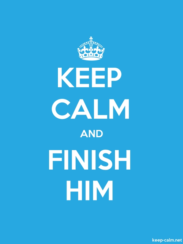 KEEP CALM AND FINISH HIM - white/blue - Default (600x800)