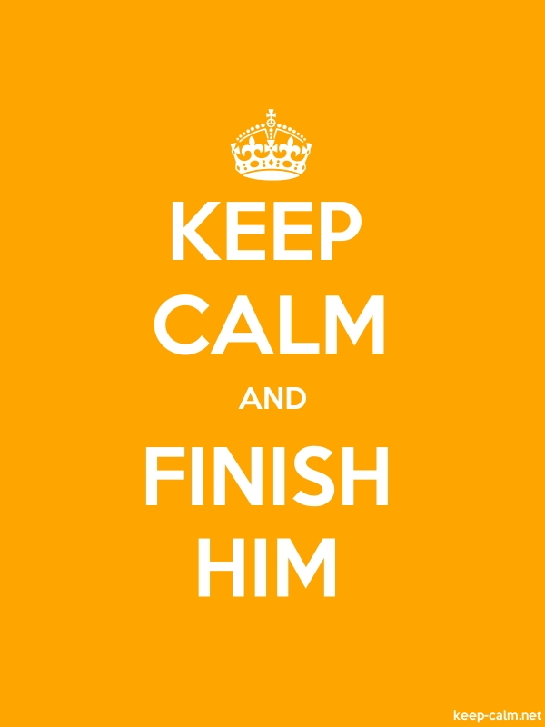 KEEP CALM AND FINISH HIM - white/orange - Default (600x800)
