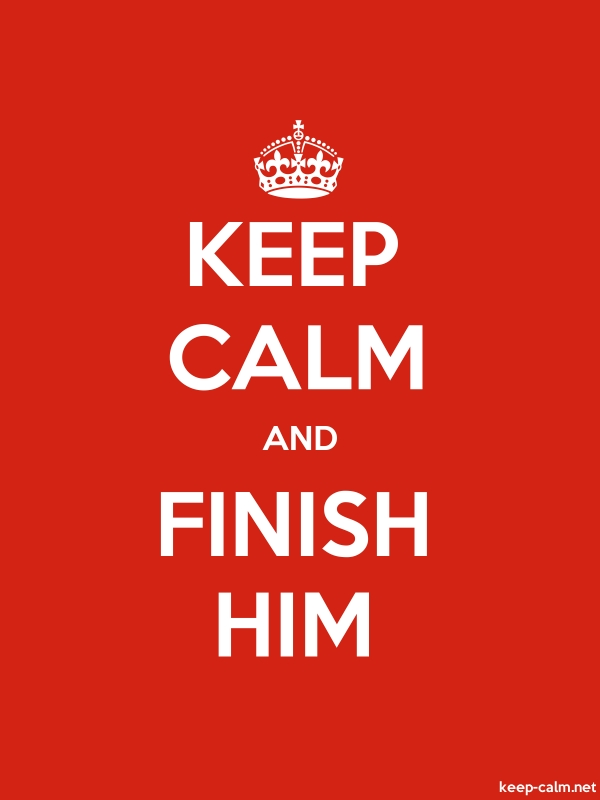 KEEP CALM AND FINISH HIM - white/red - Default (600x800)