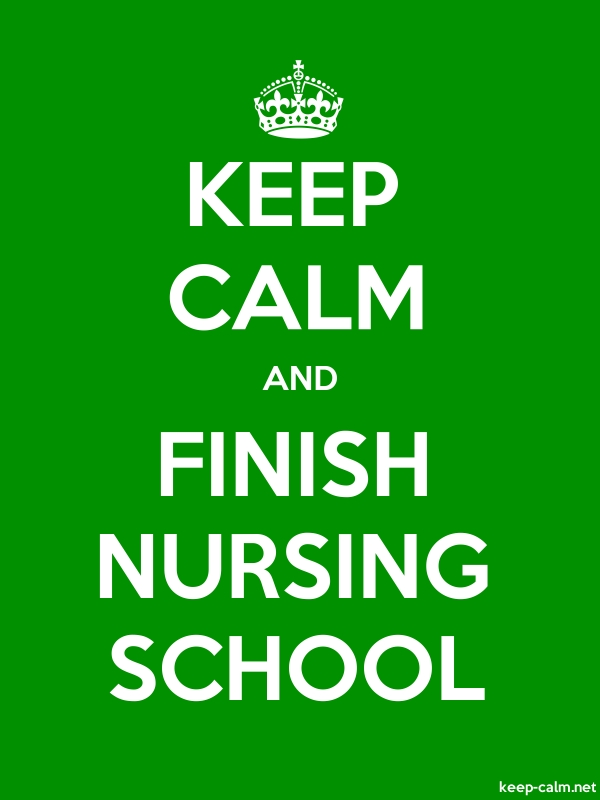 KEEP CALM AND FINISH NURSING SCHOOL - white/green - Default (600x800)