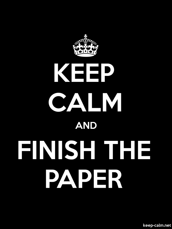 KEEP CALM AND FINISH THE PAPER - white/black - Default (600x800)