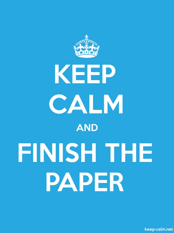 KEEP CALM AND FINISH THE PAPER - white/blue - Default (600x800)