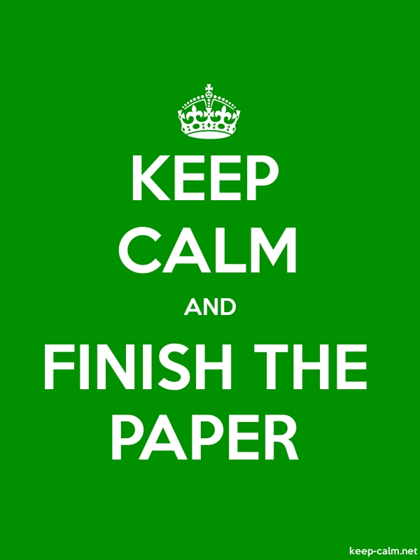 KEEP CALM AND FINISH THE PAPER - white/green - Default (600x800)