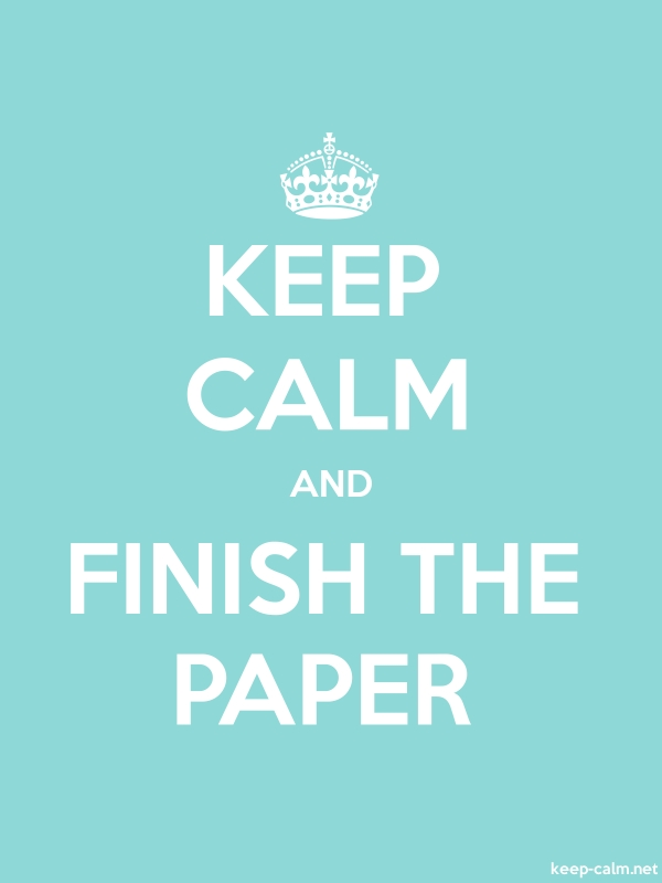 KEEP CALM AND FINISH THE PAPER - white/lightblue - Default (600x800)