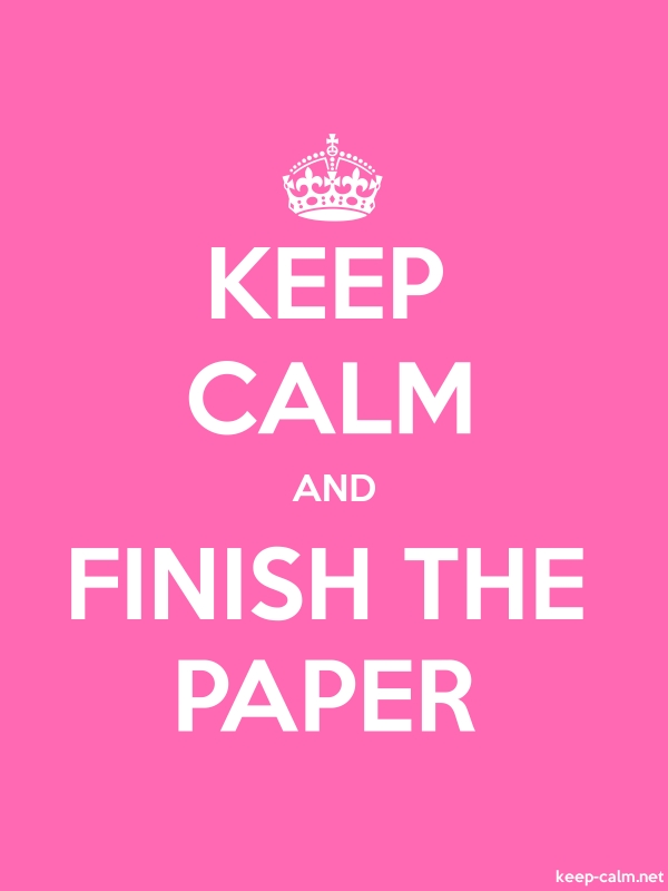 KEEP CALM AND FINISH THE PAPER - white/pink - Default (600x800)