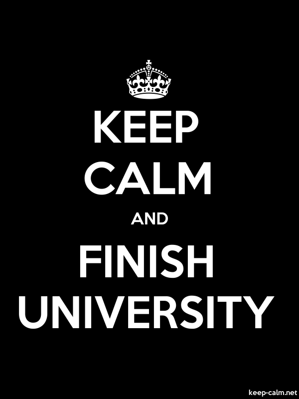 KEEP CALM AND FINISH UNIVERSITY - white/black - Default (600x800)