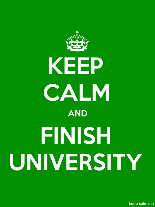 KEEP CALM AND FINISH UNIVERSITY - white/green - Default (600x800)