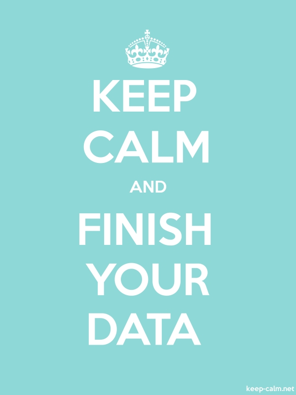 KEEP CALM AND FINISH YOUR DATA - white/lightblue - Default (600x800)