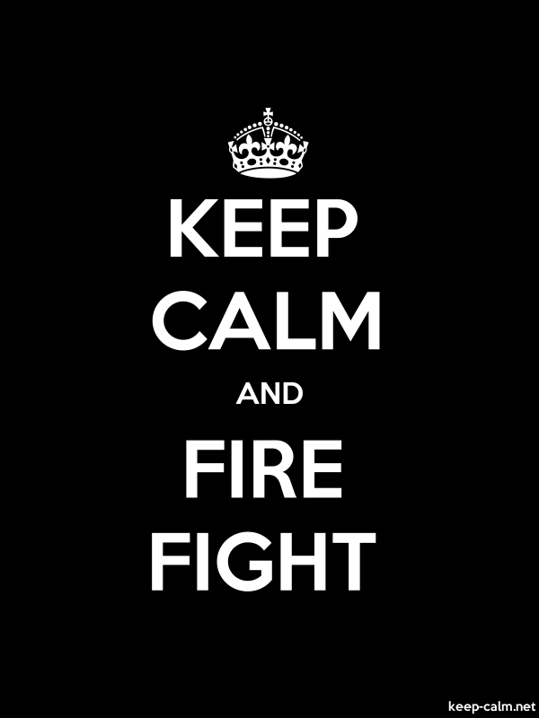 KEEP CALM AND FIRE FIGHT - white/black - Default (600x800)