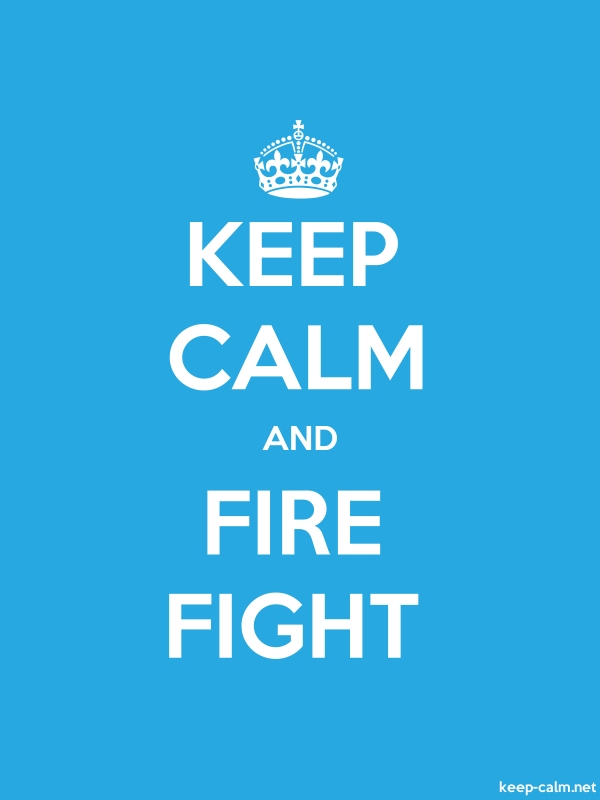 KEEP CALM AND FIRE FIGHT - white/blue - Default (600x800)