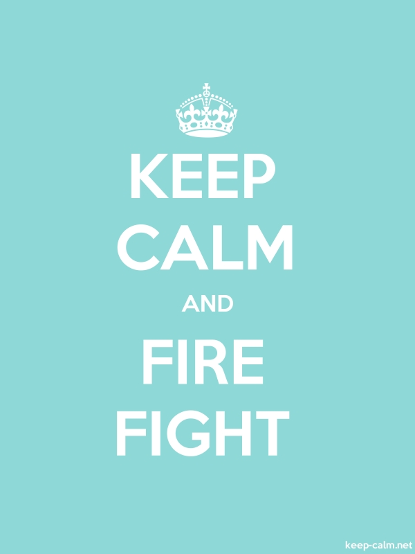 KEEP CALM AND FIRE FIGHT - white/lightblue - Default (600x800)