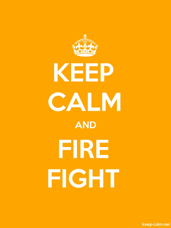 KEEP CALM AND FIRE FIGHT - white/orange - Default (600x800)