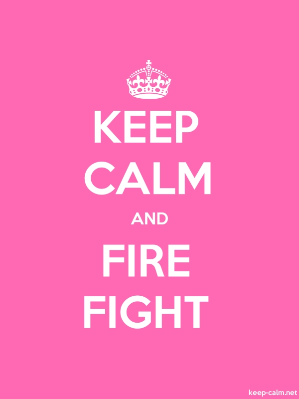KEEP CALM AND FIRE FIGHT - white/pink - Default (600x800)