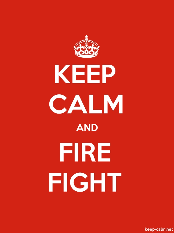 KEEP CALM AND FIRE FIGHT - white/red - Default (600x800)