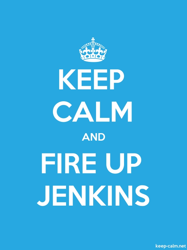 KEEP CALM AND FIRE UP JENKINS - white/blue - Default (600x800)