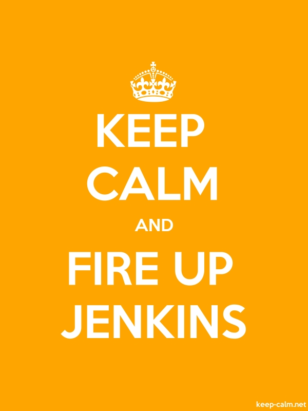 KEEP CALM AND FIRE UP JENKINS - white/orange - Default (600x800)