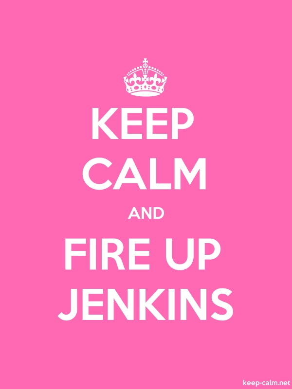 KEEP CALM AND FIRE UP JENKINS - white/pink - Default (600x800)