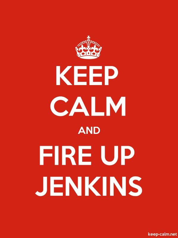 KEEP CALM AND FIRE UP JENKINS - white/red - Default (600x800)
