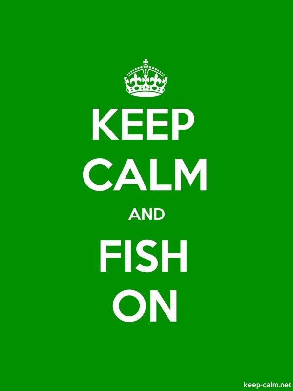 KEEP CALM AND FISH ON - white/green - Default (600x800)