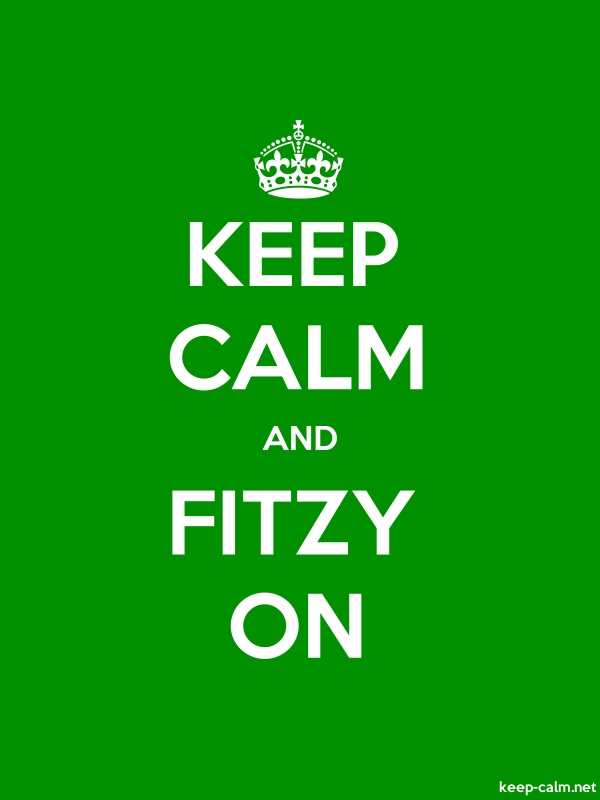 KEEP CALM AND FITZY ON - white/green - Default (600x800)