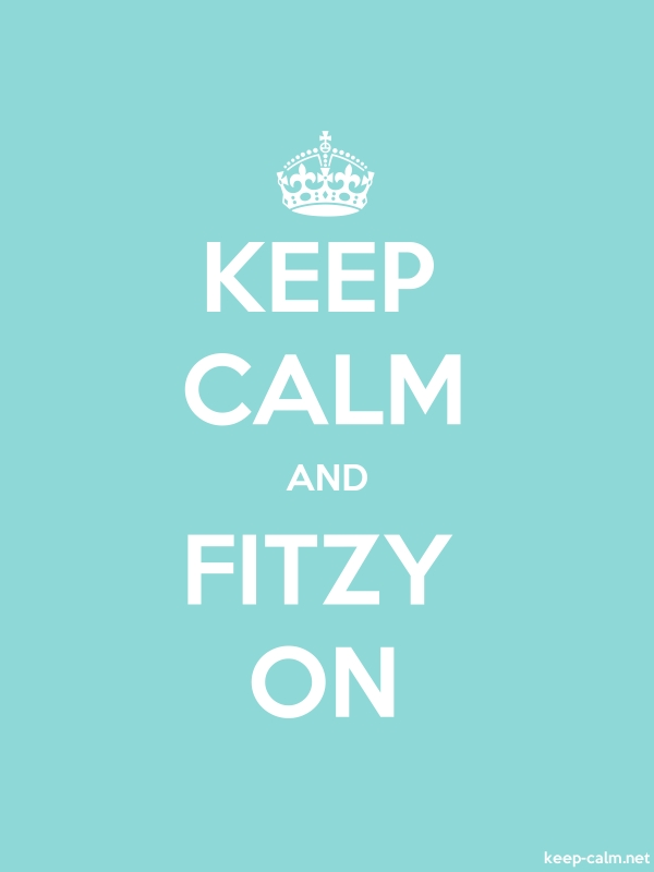 KEEP CALM AND FITZY ON - white/lightblue - Default (600x800)