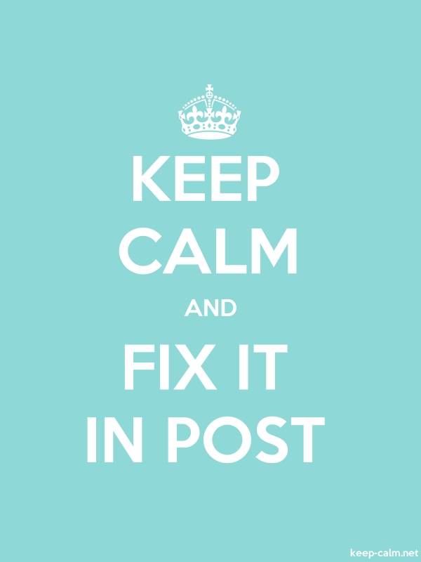 KEEP CALM AND FIX IT IN POST - white/lightblue - Default (600x800)