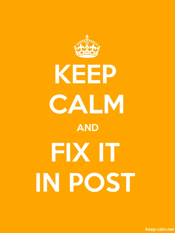 KEEP CALM AND FIX IT IN POST - white/orange - Default (600x800)