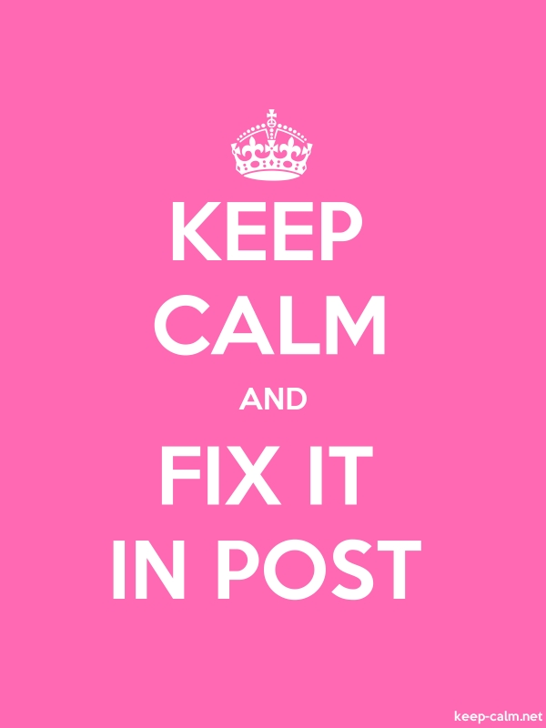 KEEP CALM AND FIX IT IN POST - white/pink - Default (600x800)