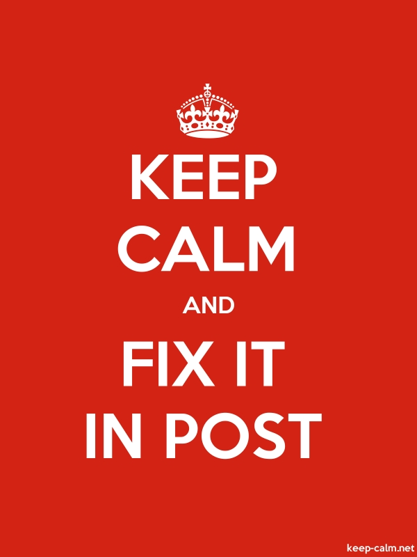 KEEP CALM AND FIX IT IN POST - white/red - Default (600x800)