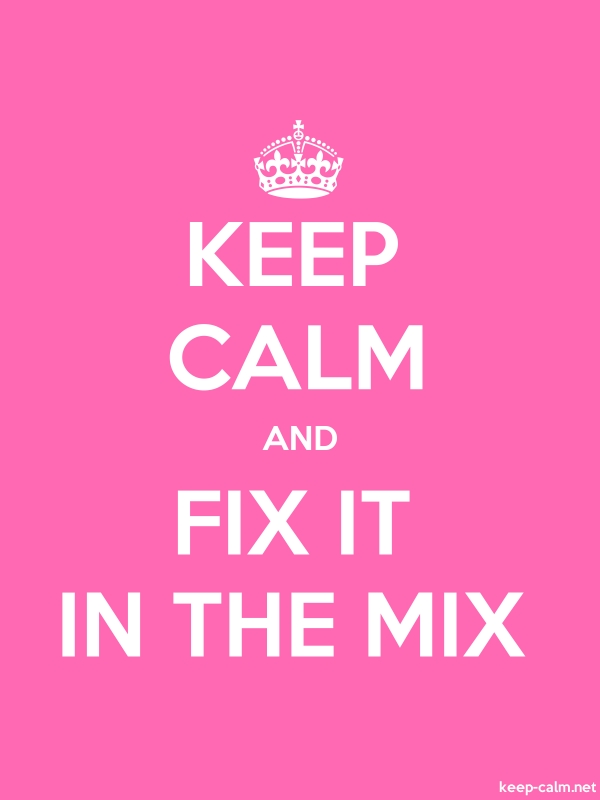 KEEP CALM AND FIX IT IN THE MIX - white/pink - Default (600x800)