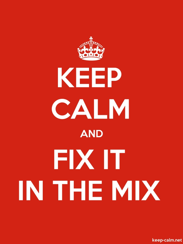 KEEP CALM AND FIX IT IN THE MIX - white/red - Default (600x800)