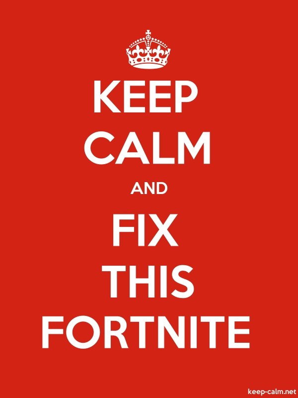 KEEP CALM AND FIX THIS FORTNITE - white/red - Default (600x800)