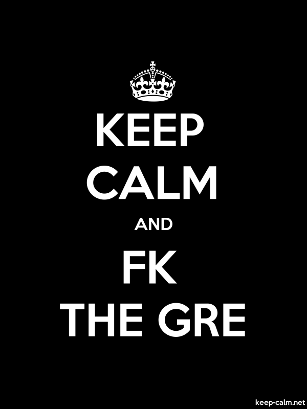 KEEP CALM AND FK THE GRE - white/black - Default (600x800)