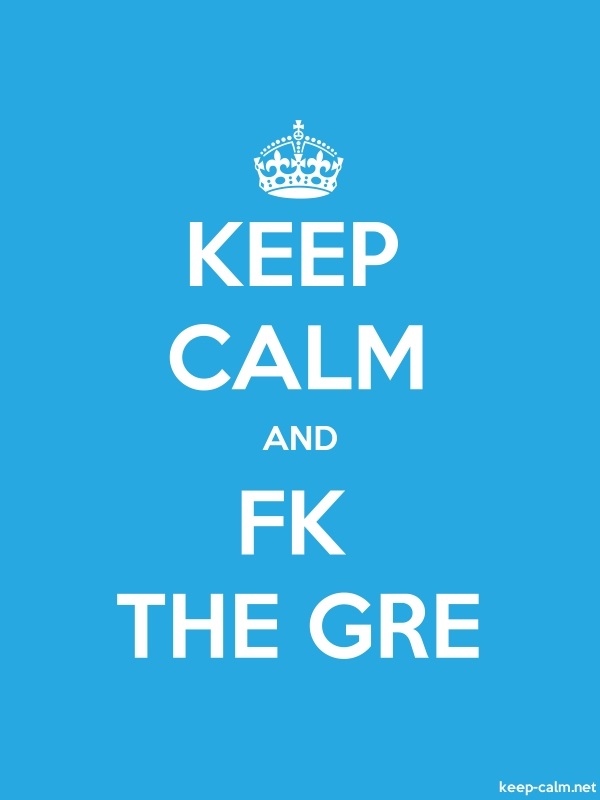 KEEP CALM AND FK THE GRE - white/blue - Default (600x800)