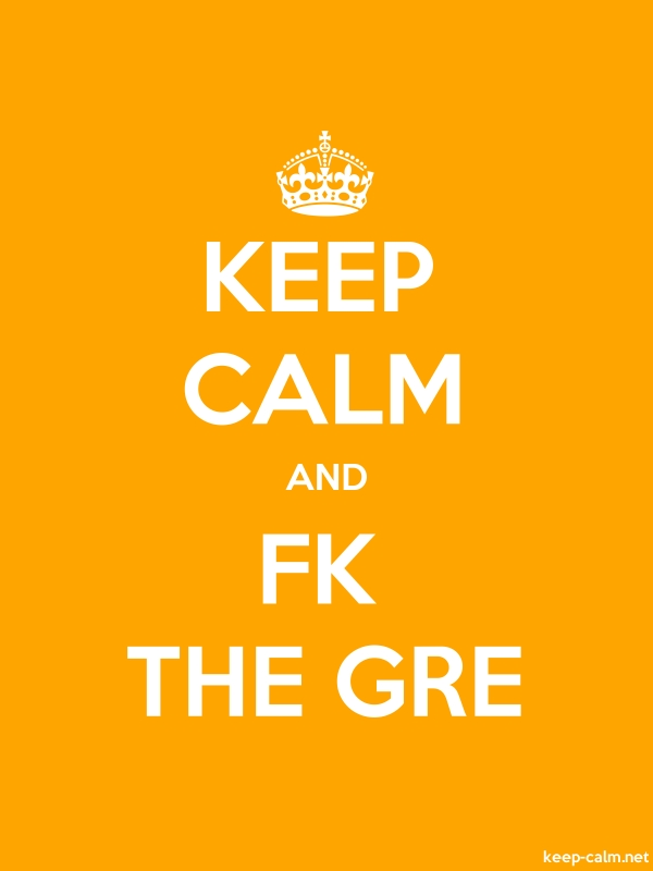 KEEP CALM AND FK THE GRE - white/orange - Default (600x800)