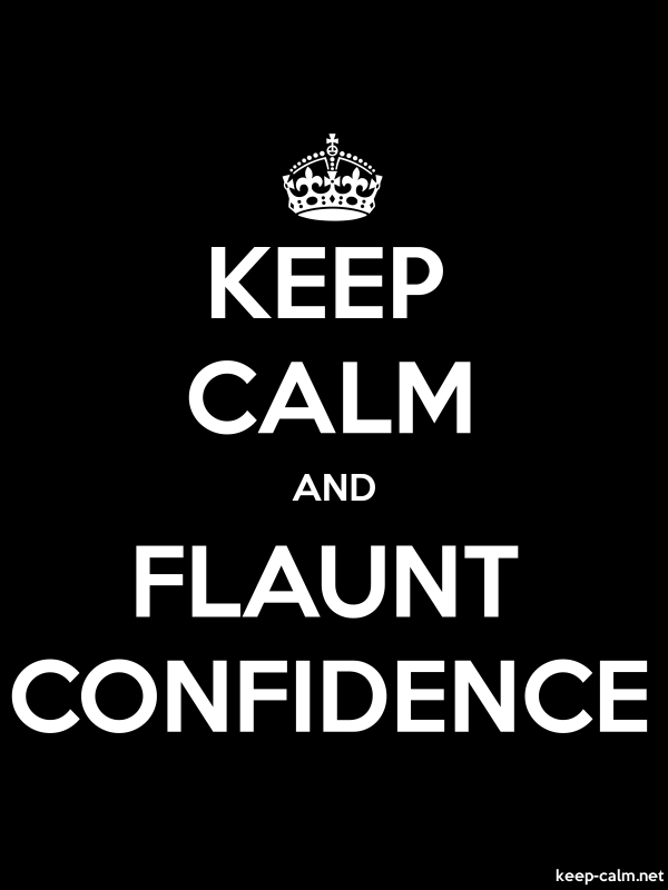 KEEP CALM AND FLAUNT CONFIDENCE - white/black - Default (600x800)