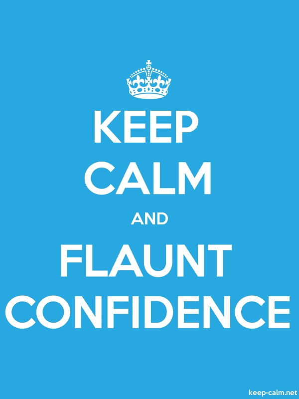 KEEP CALM AND FLAUNT CONFIDENCE - white/blue - Default (600x800)