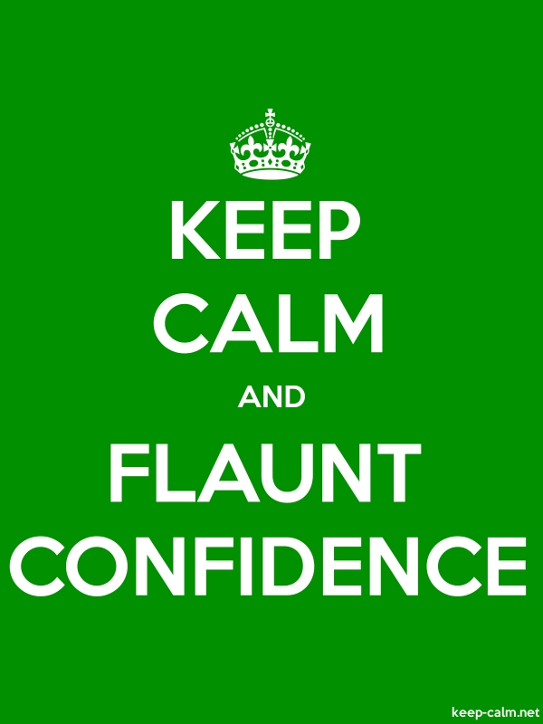 KEEP CALM AND FLAUNT CONFIDENCE - white/green - Default (600x800)