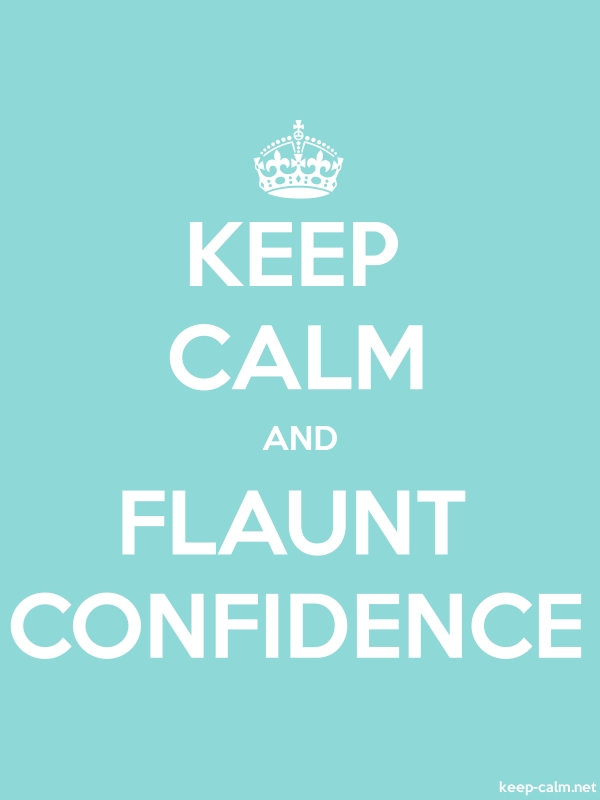 KEEP CALM AND FLAUNT CONFIDENCE - white/lightblue - Default (600x800)