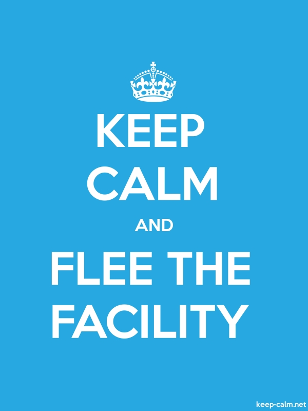 KEEP CALM AND FLEE THE FACILITY - white/blue - Default (600x800)