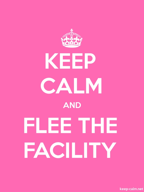 KEEP CALM AND FLEE THE FACILITY - white/pink - Default (600x800)