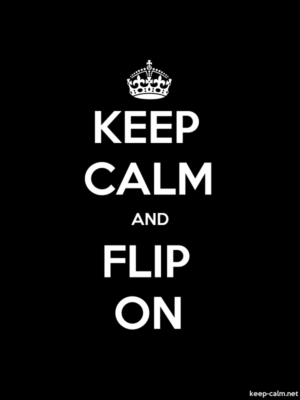 KEEP CALM AND FLIP ON - white/black - Default (600x800)